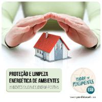 Imagem do produto Proteção e Limpeza Energética de Ambientes - Ambientes Saudáveis, Energia Positiva