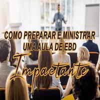 Imagem do produto COMO PREPARAR E MINISTRAR UMA AULA DE EBD IMPACTANTE