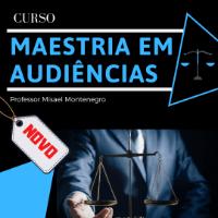 Imagem do produto Curso Maestria em Audiências Cíveis e Sustentação Oral - e-Book