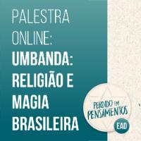 Imagem do produto Palestra Online: Umbanda - Religião e Magia Brasileira com Douglas Rainho