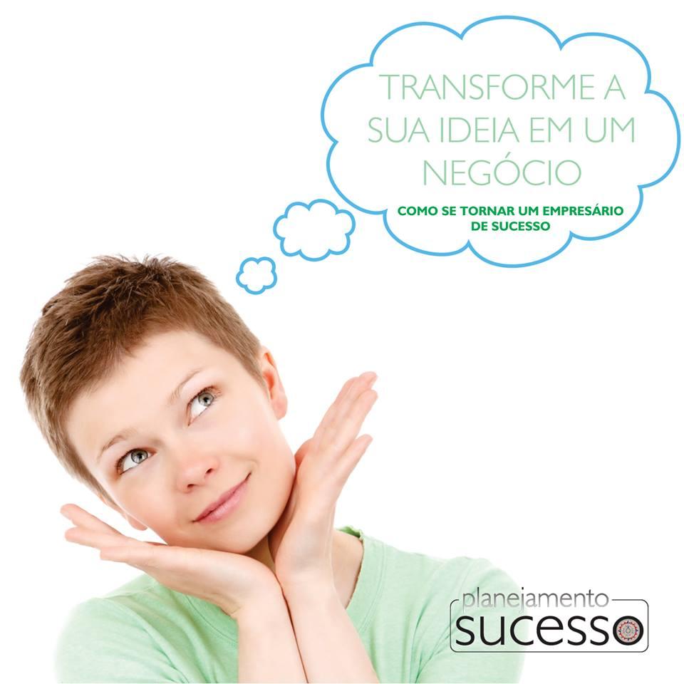 Imagem do produto TRANSFORME A SUA IDEIA EM UM NEGÓCIO -  Como se Tornar um Empresário de Sucesso