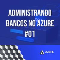 Imagem do produto Administrando Bancos no Azure