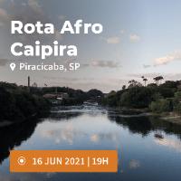 Imagem do produto Rota Afro Caipira - Experiência guiada online - Experiência guiada online - Lote 1