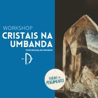 Imagem do produto Workshop Online: O Uso de Cristais na Umbanda por Douglas Rainho