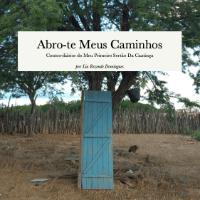 Imagem do produto ABRO-TE MEUS CAMINHOS: CONTOS-DIÁRIOS DO MEU PRIMEIRO SERTÃO DA CAATINGA