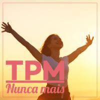 Imagem do produto TPM Nunca Mais