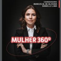 Imagem do produto MULHER 360º O GUIA PRÁTICO PARA O EQUILÍBRIO E O SUCESSO PESSOAL E PROFISSIONAL - Coautora Camila Santana